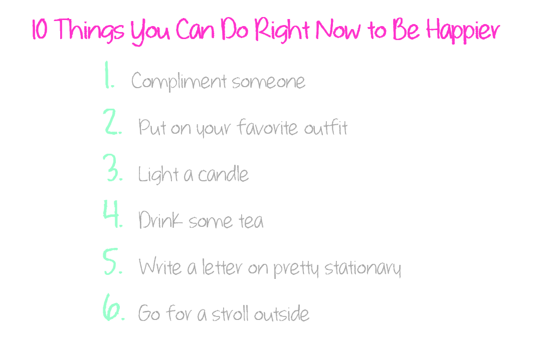 10 Things You Can Do Right Now To Be Happier